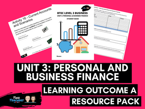 BTEC Business L3 Unit 3: Personal and Business Finance Learning Outcome A