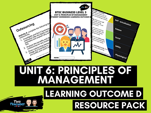 Resource Pack - BTEC Unit 6 - Principles of Management - Learning Aim D