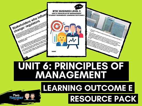 Resource Pack - BTEC Unit 6 - Principles of Management - Learning Aim E