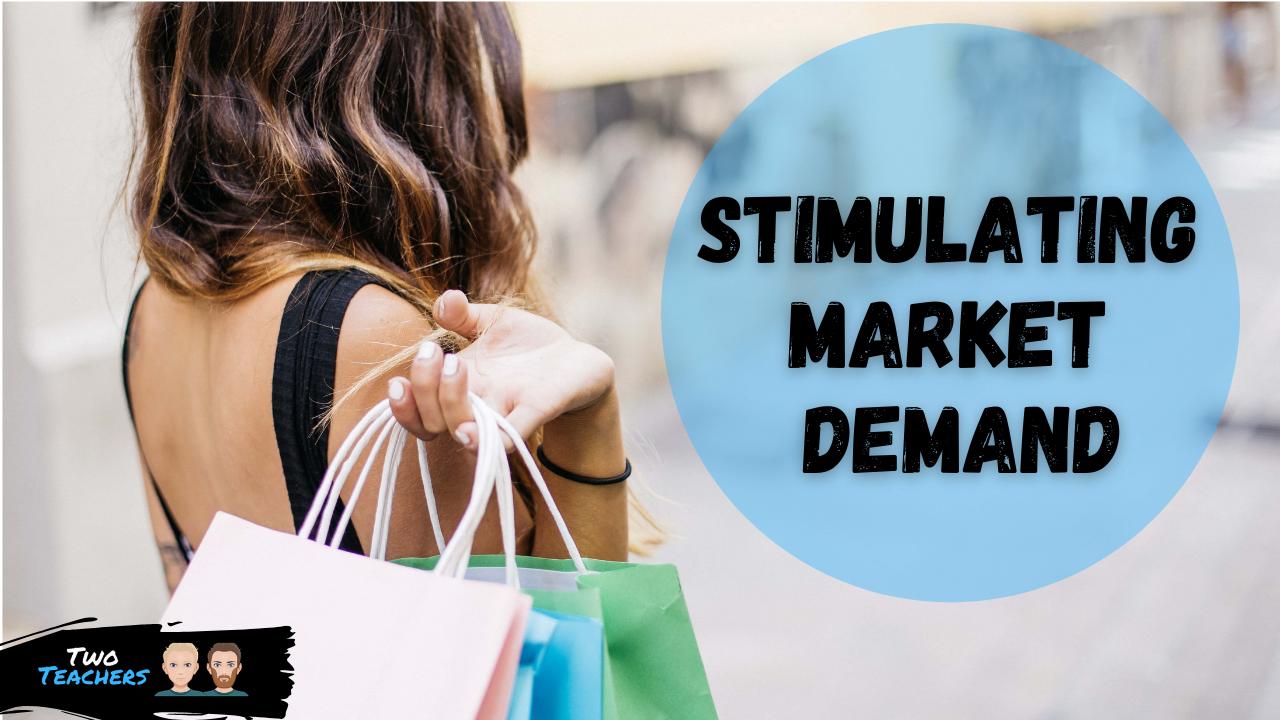 Marketing: Stimulating Demand