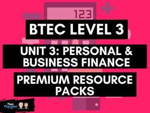 BTEC Business L3 Unit 3: Personal & Business Finance Resource Packs