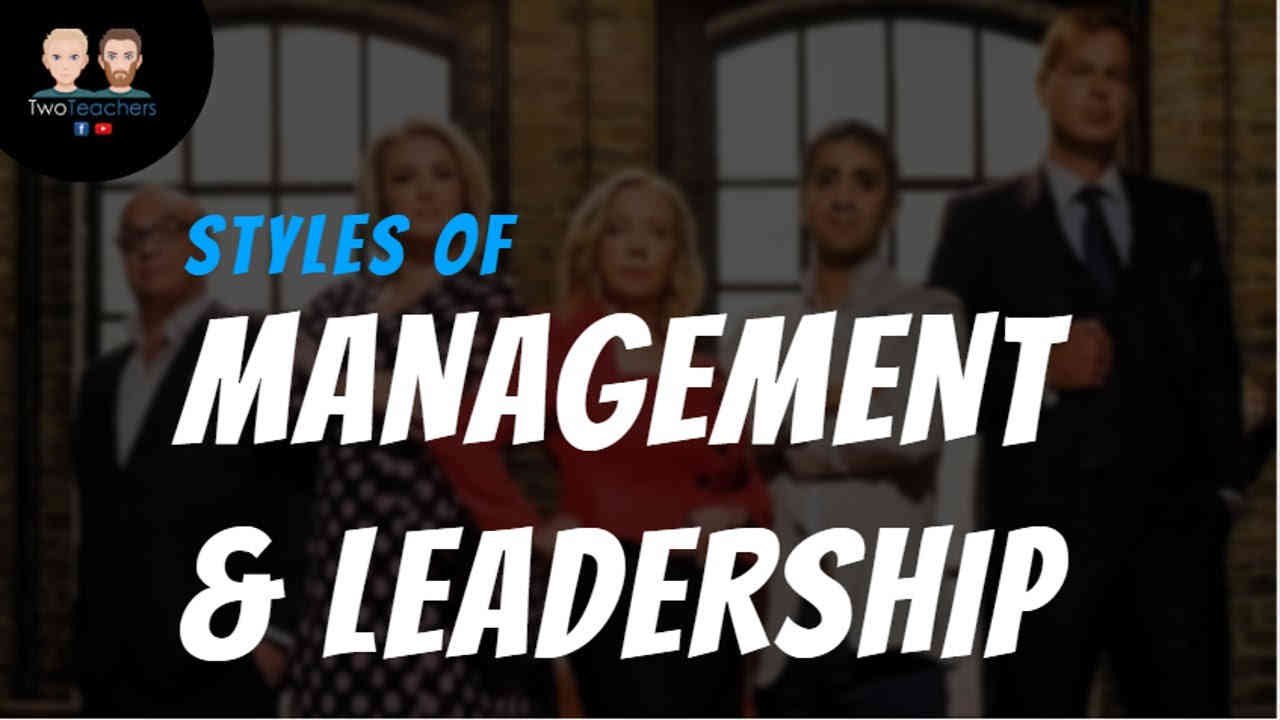 Style of Management and Leadership