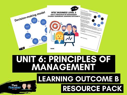 Unit 6 B Resource Pack - BTEC Unit 6 - Principles of Management - Learning Aim B