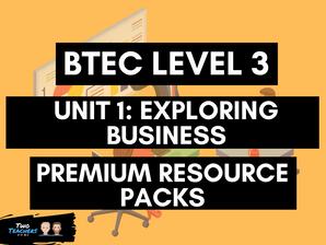 BTEC Business L3 Unit 1: Exploring Business Resource Packs