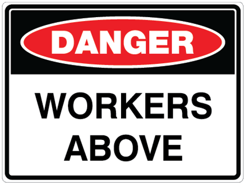 WORKERS ABOVE Danger Safety Sign