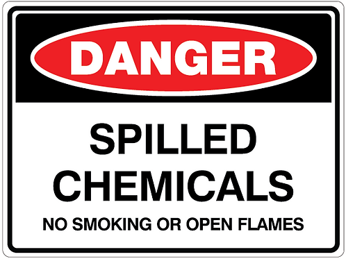 SPILLED CHEMICALS NO SMOKING OR OPEN FLAMES Danger Safety Sign