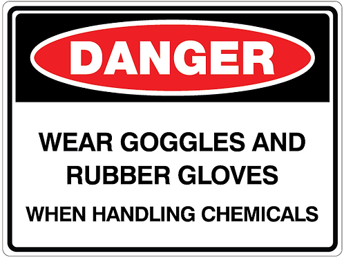 WEAR GOGGLES AND RUBBER GLOVES WHEN HANDLING CHEMICALS Danger Safety Sign