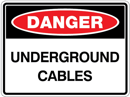 UNDERGROUND CABLES Danger Safety Sign