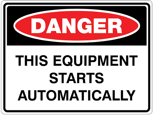 THIS EQUIPMENT STARTS AUTOMATICALLY Danger Safety Sign