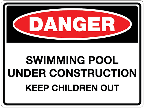 SWIMMING POOL UNDER CONSTRUCTION KEEP CHILDREN OUT Danger Safety Sign