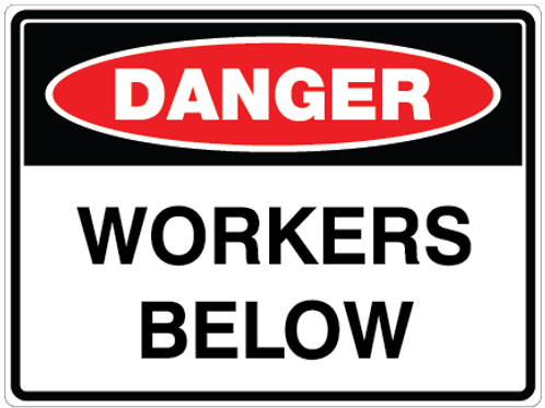 WORKERS BELOW Danger Safety Sign