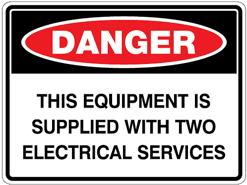 THIS EQUIPMENT IS SUPPLIED WITH TWO ELECTRICAL SERVICES Danger Safety Sign