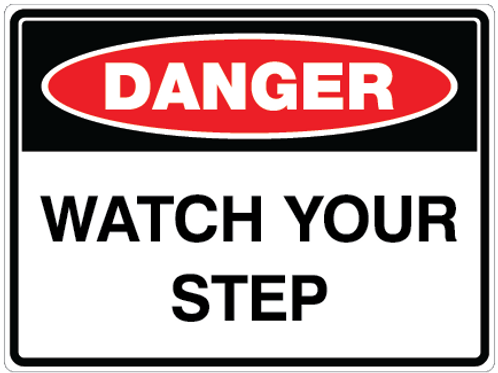 WATCH YOUR STEP Danger Safety Sign
