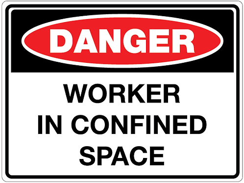 WORKER IN CONFINED SPACE Danger Safety Sign