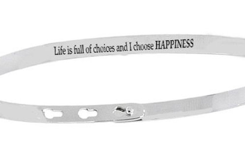 LIFE IS FULL OF CHOICES AND I CHOOSE HAPPINESS