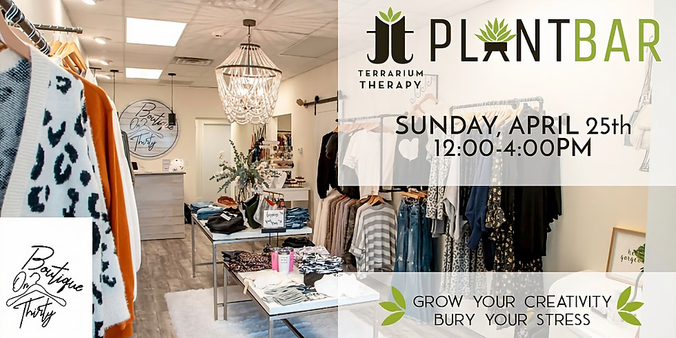 Pop-Up Plant Bar at Boutique on Thirty