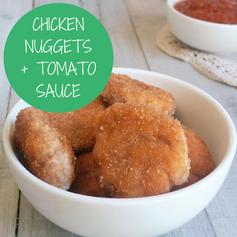 Chicken Nuggets + Tomato Sauce