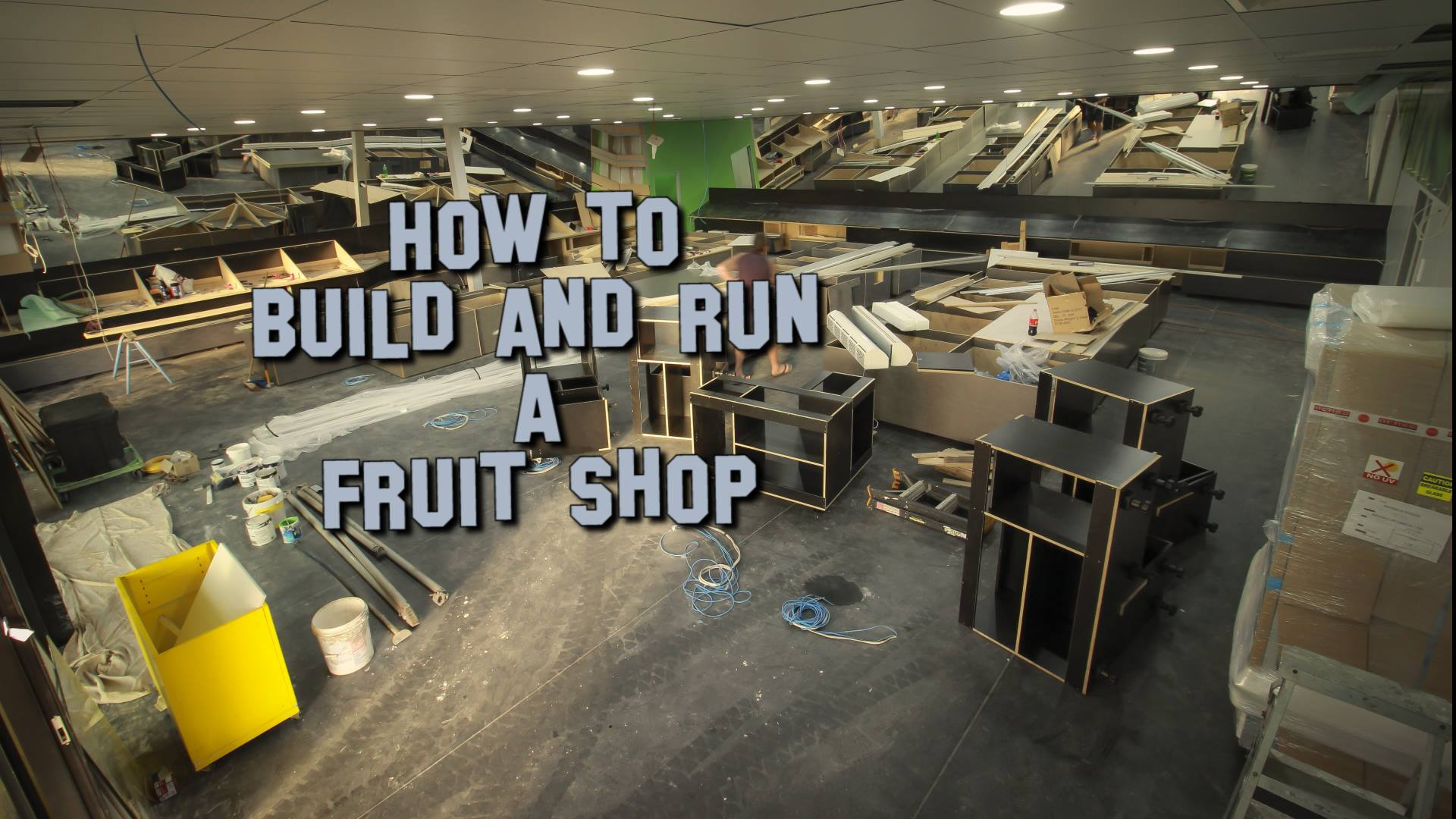 HOW TO BUILD AND RUN A FRUIT SHOP