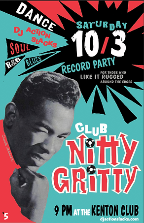 CNG Chuck, Club Nitty Gritty Rhythm & Blues Dance Party Poster, Hottest Dance Floor Poster, DJ Action Slacks Portland Soul DJ, Kenton Club Soul Night, Portland Graphic Designer