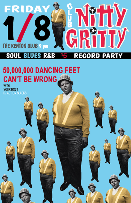 50,000,000 Dancing Feet Can't Be Wrong Club Nitty Gritty Rhythm & Blues Dance Party Poster, DJ Action Slacks Portland Soul DJ, Kenton Club Soul Night, Elvis Birthday Event, Soul Dance Party Poster, Portland Graphic Designer