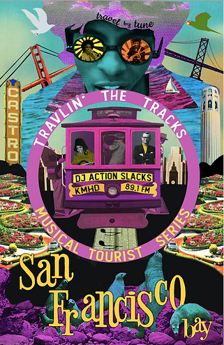 Travlin the Tracks, KMHD, DJ Action Slacks, San Francisco Soul