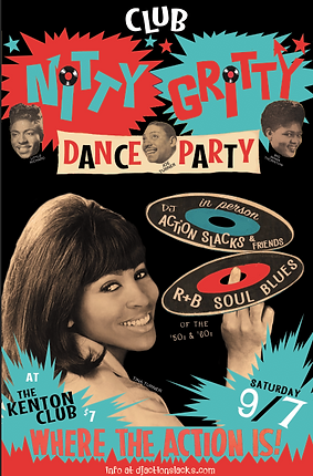 Club Nitty Gritty Rhythm & Blues Dance Party Soul Night, DJ Action Slacks Portland Soul DJ, The World Famous Kenton Club Soul Nite,  Where the Action Is, September 2019, Soul Dance Party, Sol 45 Party, Soul Party Poster, Portland 50s R&B Dance Party
