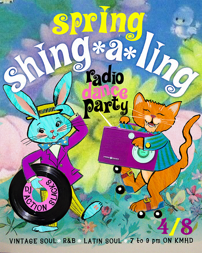 Spring Shing-A-Ling Radio Dance Party with DJ Action Slacks on KMHD, Latin Soul, 60s Soul, Soul Dance Party Poster, Portland