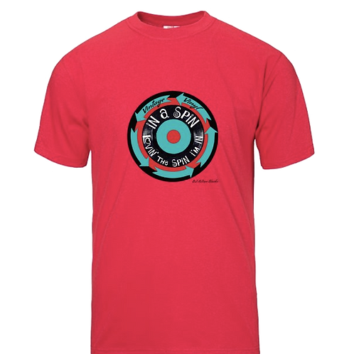 T-Shirt - In A Spin, Lovin' the Spin I'm Im
