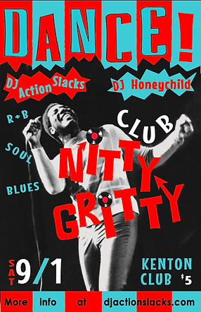 Club Nitty Gritty Rhythm & Blues Dance Party Poster September 2018, DJ Action Slacks Portland Soul DJ, Kenton Club Soul Night, Portland Graphic Designer
