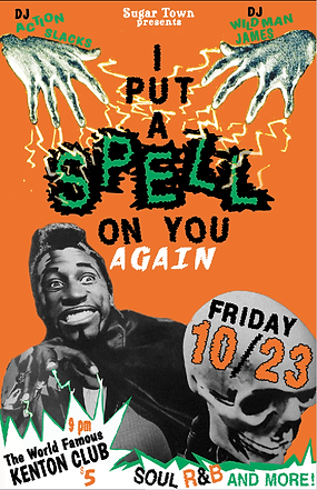 DJ Action Slacks, DJ Wildman James, Spellbound Halloween Soul Night, I Put A Spell On You, Bewitched, the Kenton Club Soul Nite, Vintage Soul 60s Soul Halloween Dance Party Poster, Sugar Town Portland, DJ Action Slacks Portland Soul Dj, Portland Graphic Designer