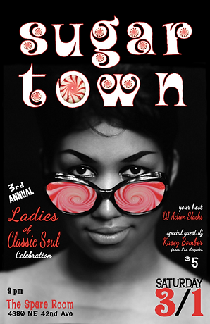 Sugar Town Aretha Ladies Poster, Sugar Town Soul Dance Party Poster, DJ Action Slacks Portland Soul DJ, the Spare Room Soul Night, Annual Celebration of the Ladies of Classic Soul Dance Party, Portland Poster Graphic Designer