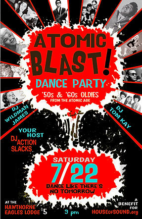 Atomic Blast Oldies Dance Party Poster, DJ Action Slacks Oldies DJ, 60s Soul Dance Party Poster, Hawthorne Eagles Lodge Portland, Portland Poster Graphic Designer