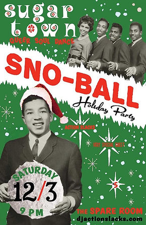Sugar Town Sno-Ball Vintage Soul Dance Party Poster, 60s Soul Holiday Dance Party, DJ Action Slacks Portland Soul DJ, the Spare Room soul night, Portland Graphic Designer