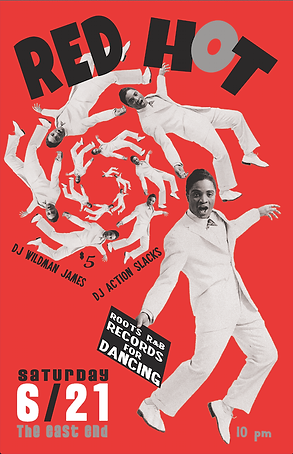 June Red Hot Rhythm & Blues Dance Party Poster, DJ Action Slacks Portland Soul DJ, DJ Wildman James, The East End Soul Night March, Soul Dance Party Poster, Portland Graphic Designer