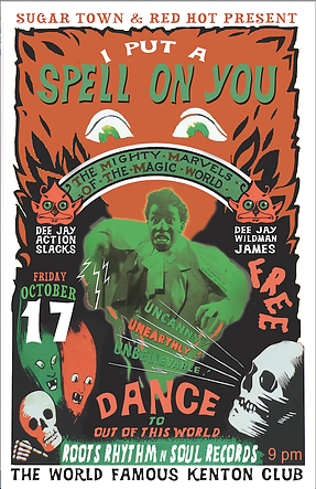 I Put A Spell on You Halloween Soul Night Dance Party Poster 2017, DJ Action Slacks Portland Soul DJ, the Kenton Club, Portland Graphic Designer