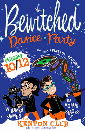 DJ Action Slacks, DJ Wildman James, Bewitched 2019, Halloween Soul Night, the Kenton Club Vintage Soul 60s Halloween Dance Party Poster, Soul Dance Party Poster