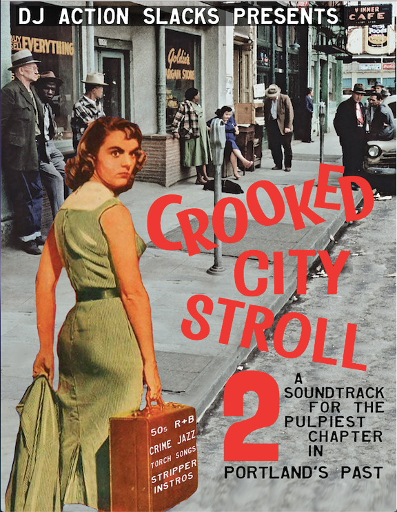 Crooked City Stroll - A Soundtrack for Portland's Scandalous Past -  DJ Action Slacks