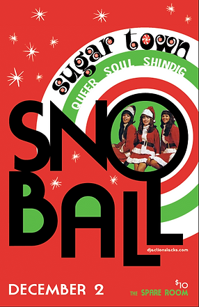 Snoball Ronettes Poster, DJ Action Slacks Portland Soul DJ, the Spare Room soul night, Sugar Town Sno-Ball Vintage Soul Dance Party 2017, 60s Soul Holiday Dance Party Poster, Vintage Soul 60s Soul Christmas Dance Party Poster, Portland Event Poster Graphic Designer