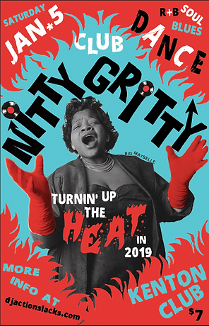 Club Nitty Gritty Big Maybelle, Club Nitty Gritty Rhythm & Blues Dance Party Poster, Hottest Dance Floor Poster, DJ Action Slacks Portland Soul DJ, Kenton Club Soul Night, Portland Graphic Designer
