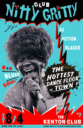 Club Nitty Gritty Rhythm & Blues Dance Party Poster, Hottest Dance Floor Poster, DJ Action Slacks Portland Soul DJ, Kenton Club Soul Night, Portland Graphic Designer