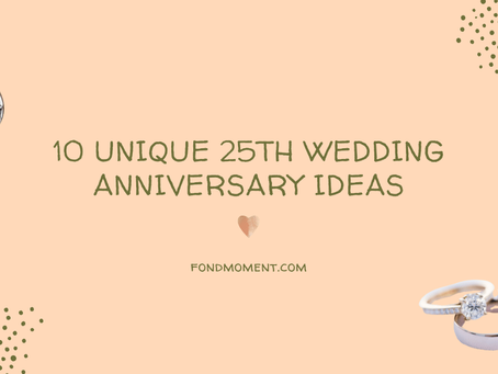 10 Unique 25th Wedding Anniversary Gift Ideas