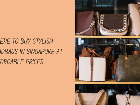 Where To Buy Stylish Handbags In Singapore For Less Price
