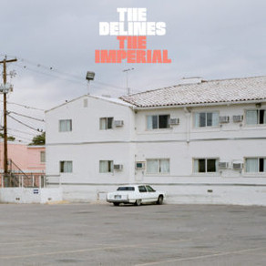 The Delines The Imperial is out now!