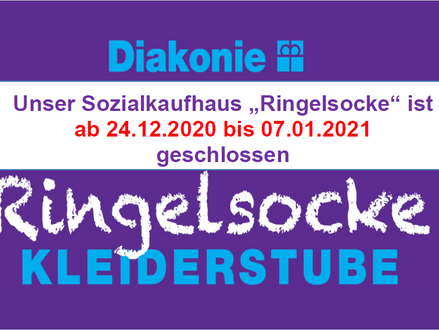 """Unsere Sozialkaufhaus """"Ringelsocke"""" ist ab 24.12.2020 bis 07.01.2021 geschlossen."""