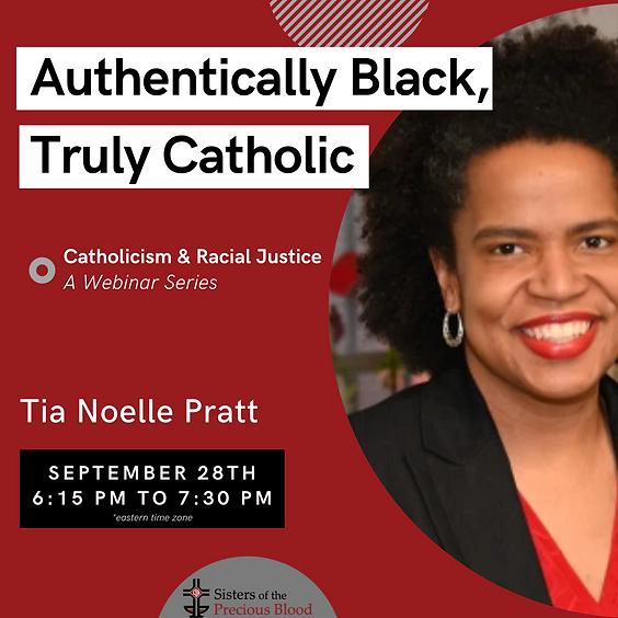 Catholicism & Racial Justice: Tia Noelle Pratt