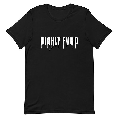Highly FVRD Drippy t (White Logo)