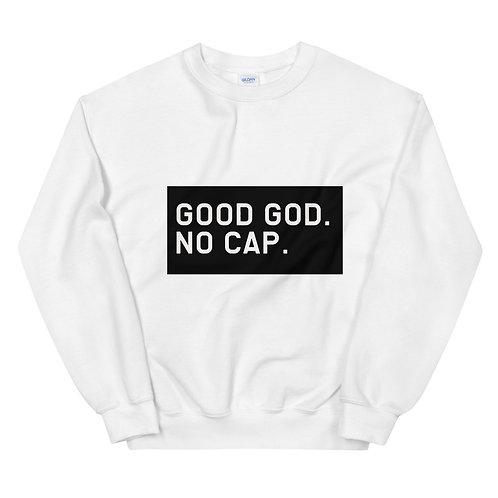 Good God. No Cap. Sweatshirt (Black Bkgr)