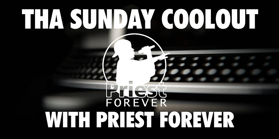 Tha Sunday Coolout With Priest Forever