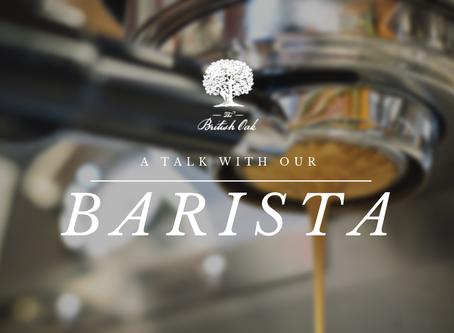 A talk with The British Oak Barista