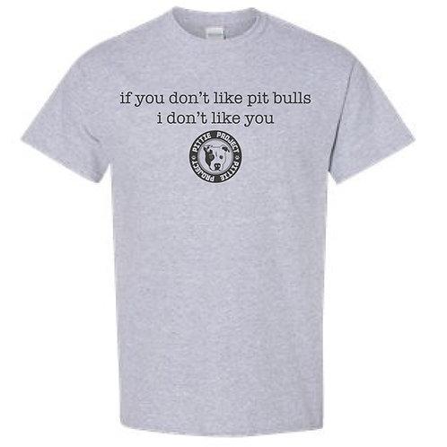 if you don't like pit bulls Idon't like you